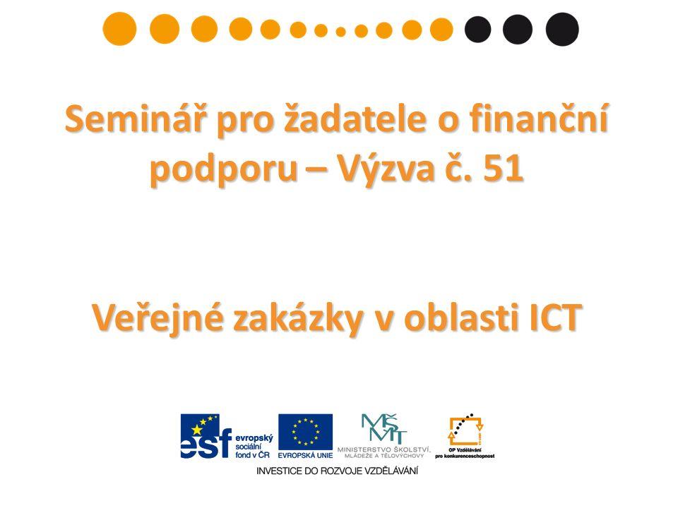 Seminář pro žadatele o finanční podporu – Výzva č. 51 Veřejné zakázky v oblasti ICT