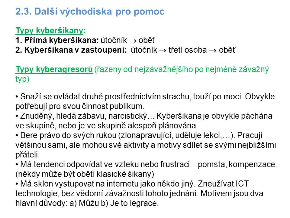 2.3. Další východiska pro pomoc Typy kyberšikany: 1.