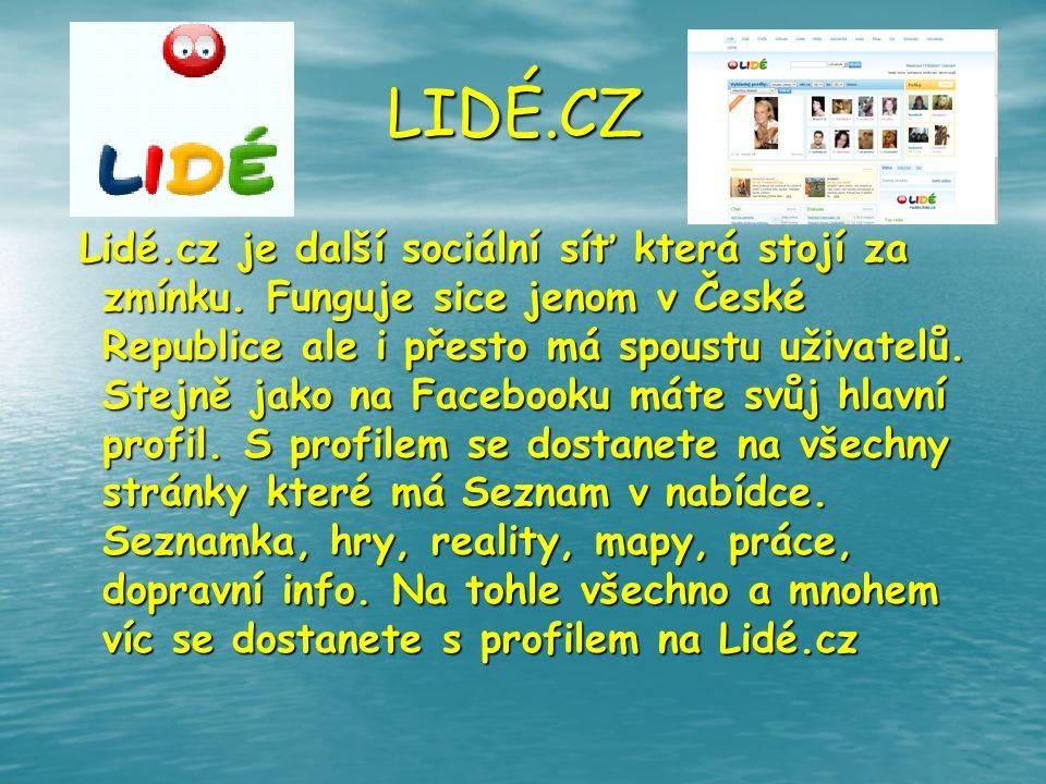 LIDÉ.CZ Lidé.cz je další sociální síť která stojí za zmínku. Funguje sice jenom v České Republice ale i přesto má spoustu uživatelů. Stejně jako na Fa