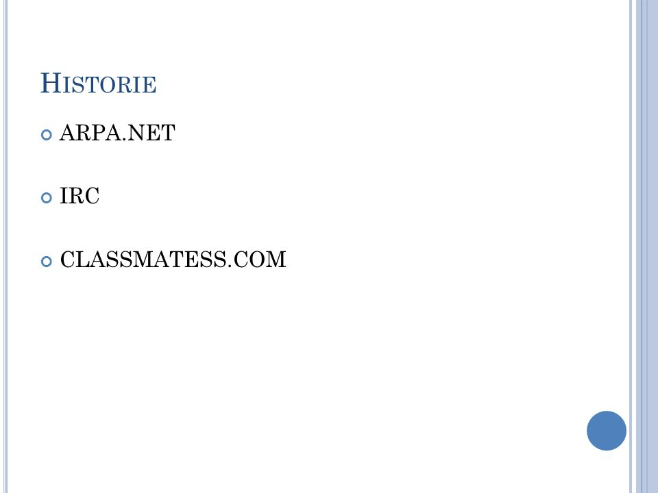 H ISTORIE ARPA.NET IRC CLASSMATESS.COM