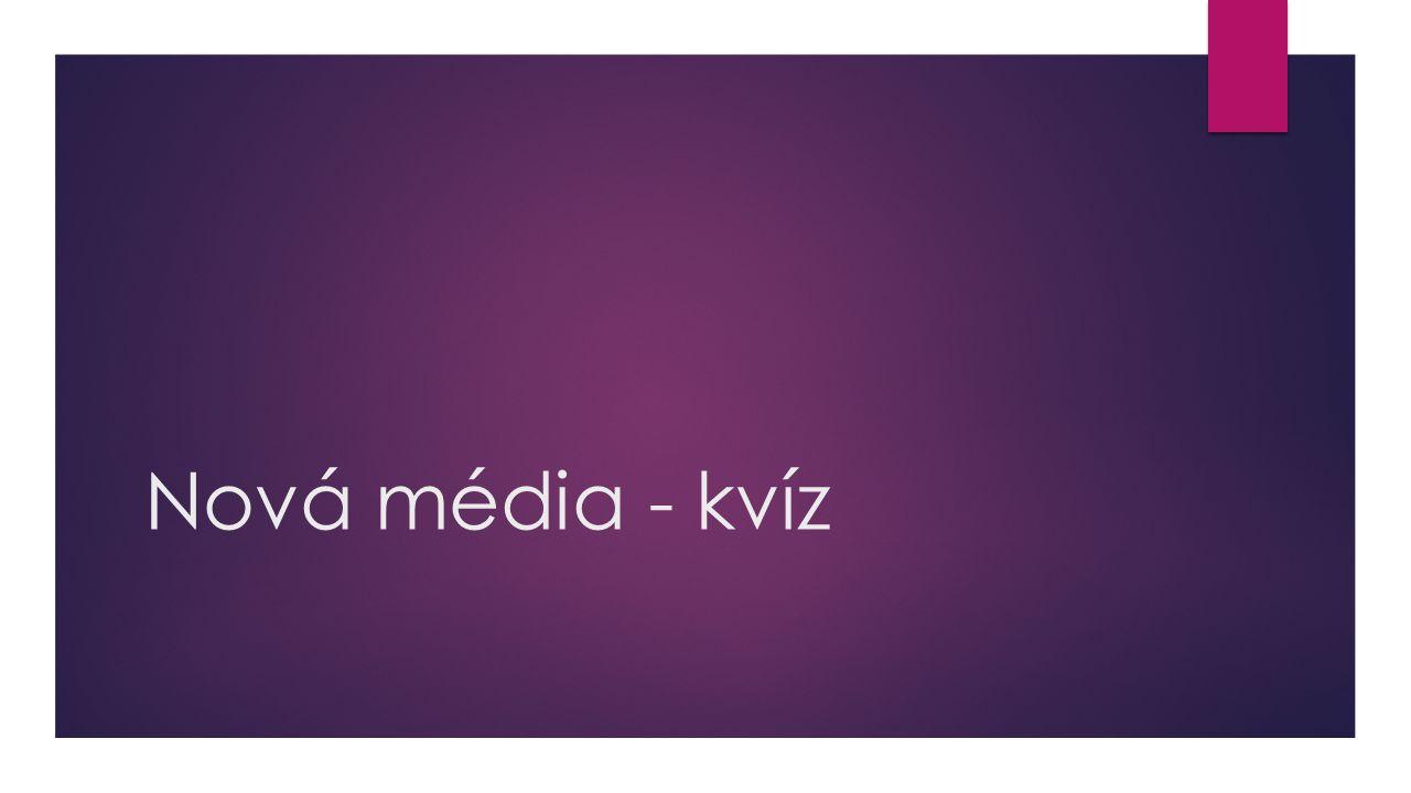 Nová média - kvíz