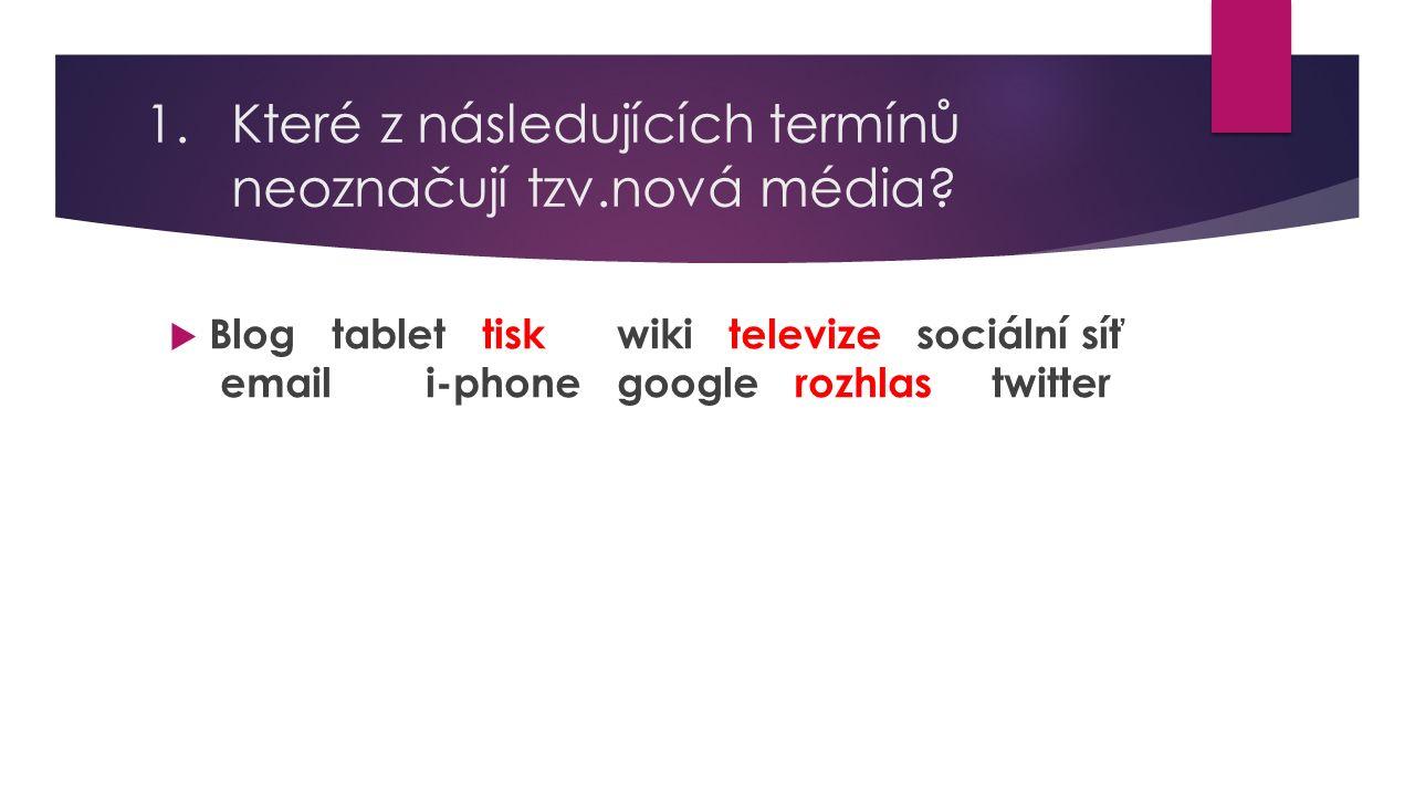 2.Které z následujících médií nepatří mezi tzv.sociální sítě.