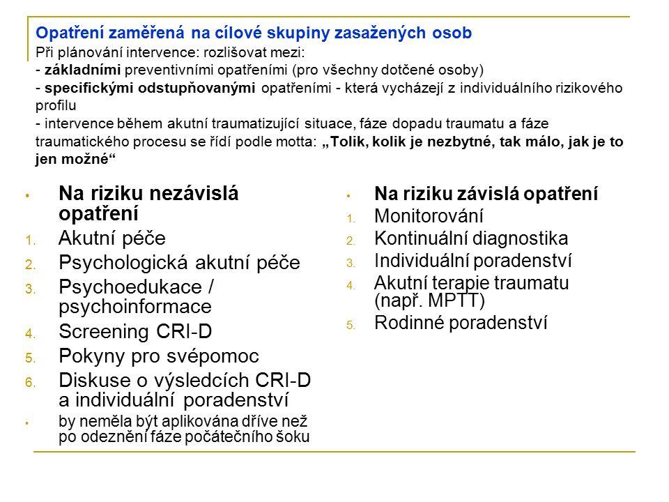 Opatření zaměřená na cílové skupiny zasažených osob Při plánování intervence: rozlišovat mezi: - základními preventivními opatřeními (pro všechny dotč