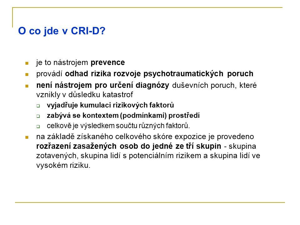 O co jde v CRI-D? je to nástrojem prevence provádí odhad rizika rozvoje psychotraumatických poruch není nástrojem pro určení diagnózy duševních poruch