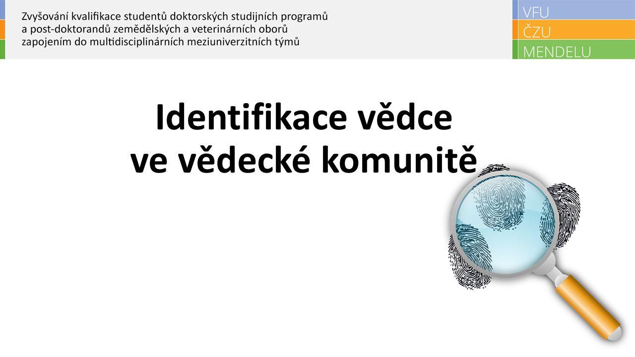 Obsah Základní problém při identifikace vědce/autora ResearcherID - základní informace, založení účtu, správa ORCID Scopus Author ID Sociální sítě pro vědce Research Gate Academia.edu Mendeley…