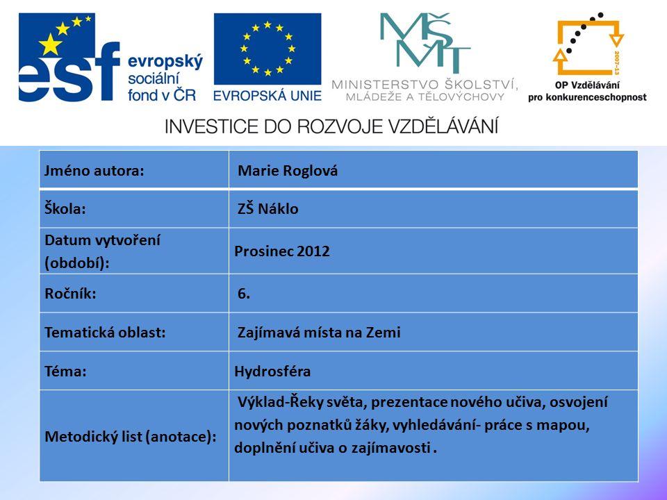 Jméno autora: Marie Roglová Škola: ZŠ Náklo Datum vytvoření (období): Prosinec 2012 Ročník: 6.