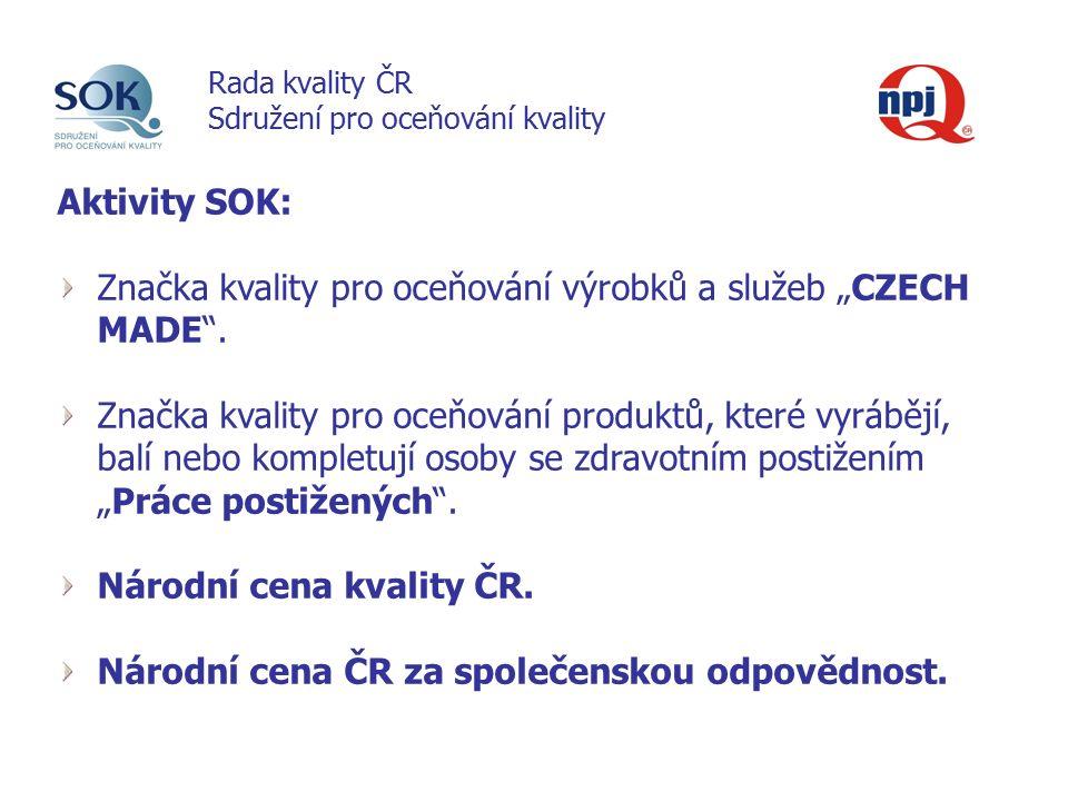 """Aktivity SOK: Značka kvality pro oceňování výrobků a služeb """"CZECH MADE ."""
