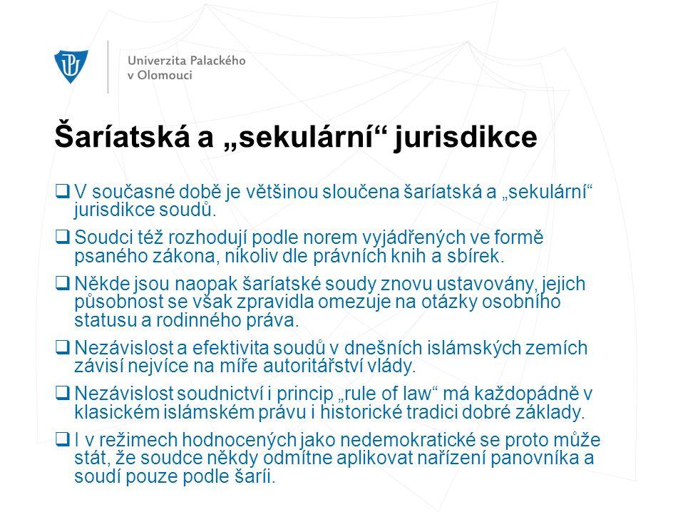 """Šaríatská a """"sekulární"""" jurisdikce  V současné době je většinou sloučena šaríatská a """"sekulární"""" jurisdikce soudů.  Soudci též rozhodují podle norem"""
