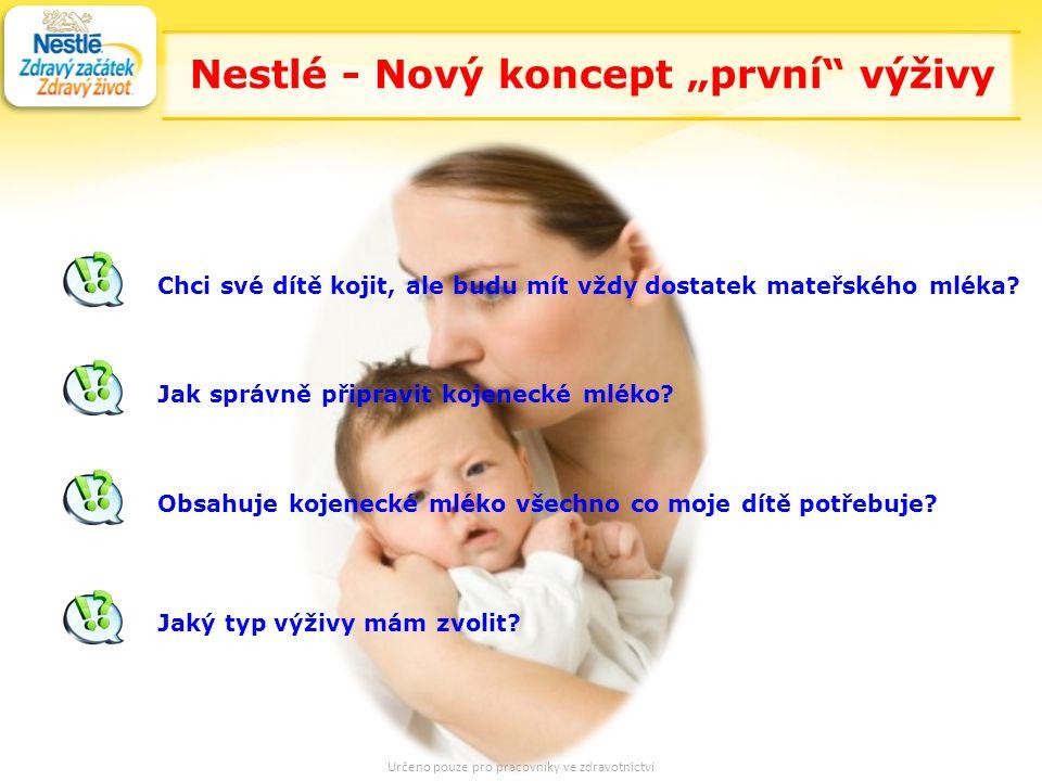"""33 Nestlé - Nový koncept """"první výživy Chci své dítě kojit, ale budu mít vždy dostatek mateřského mléka."""