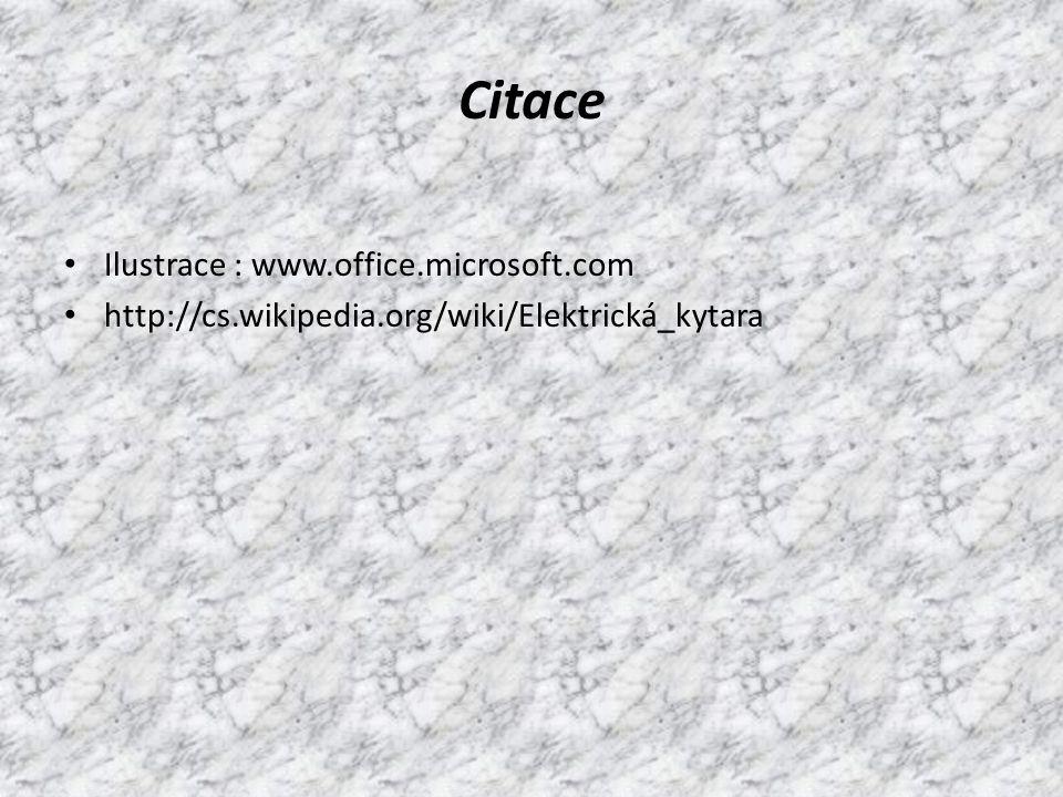 Citace Ilustrace : www.office.microsoft.com http://cs.wikipedia.org/wiki/Elektrická_kytara