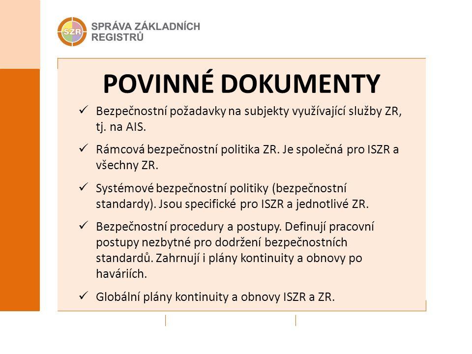POVINNÉ DOKUMENTY Bezpečnostní požadavky na subjekty využívající služby ZR, tj.