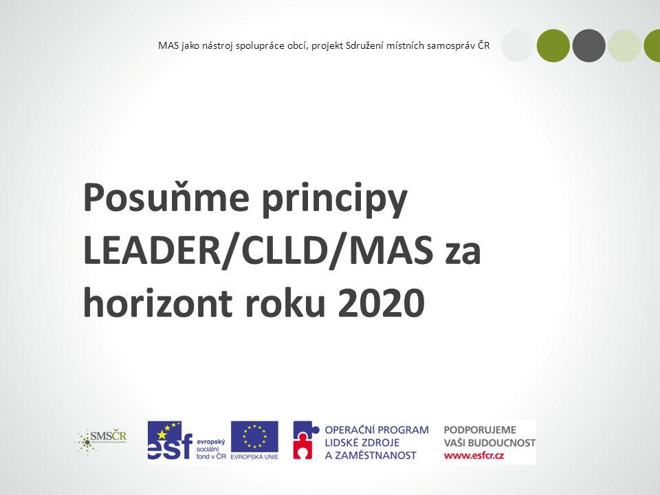 MAS jako nástroj spolupráce obcí, projekt Sdružení místních samospráv ČR Posuňme principy LEADER/CLLD/MAS za horizont roku 2020