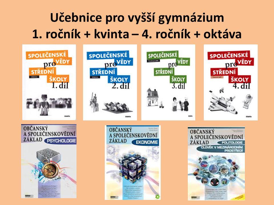 Učebnice pro vyšší gymnázium 1. ročník + kvinta – 4. ročník + oktáva