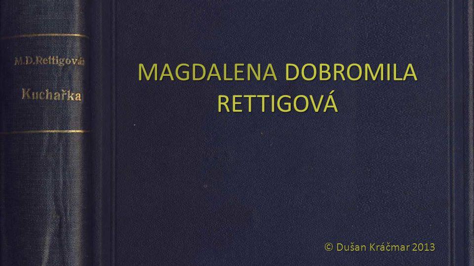 MAGDALENA DOBROMILA RETTIGOVÁ © Dušan Kráčmar 2013