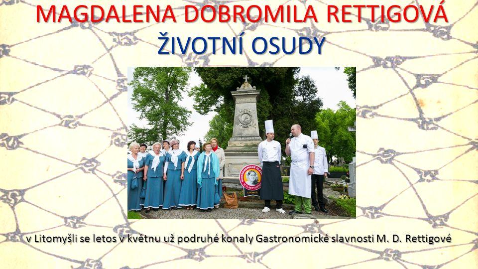 MAGDALENA DOBROMILA RETTIGOVÁ ŽIVOTNÍ OSUDY v Litomyšli se letos v květnu už podruhé konaly Gastronomické slavnosti M. D. Rettigové