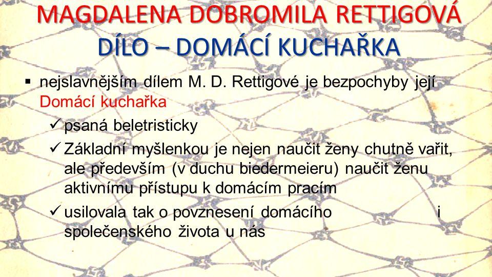 MAGDALENA DOBROMILA RETTIGOVÁ DÍLO – DOMÁCÍ KUCHAŘKA  nejslavnějším dílem M.