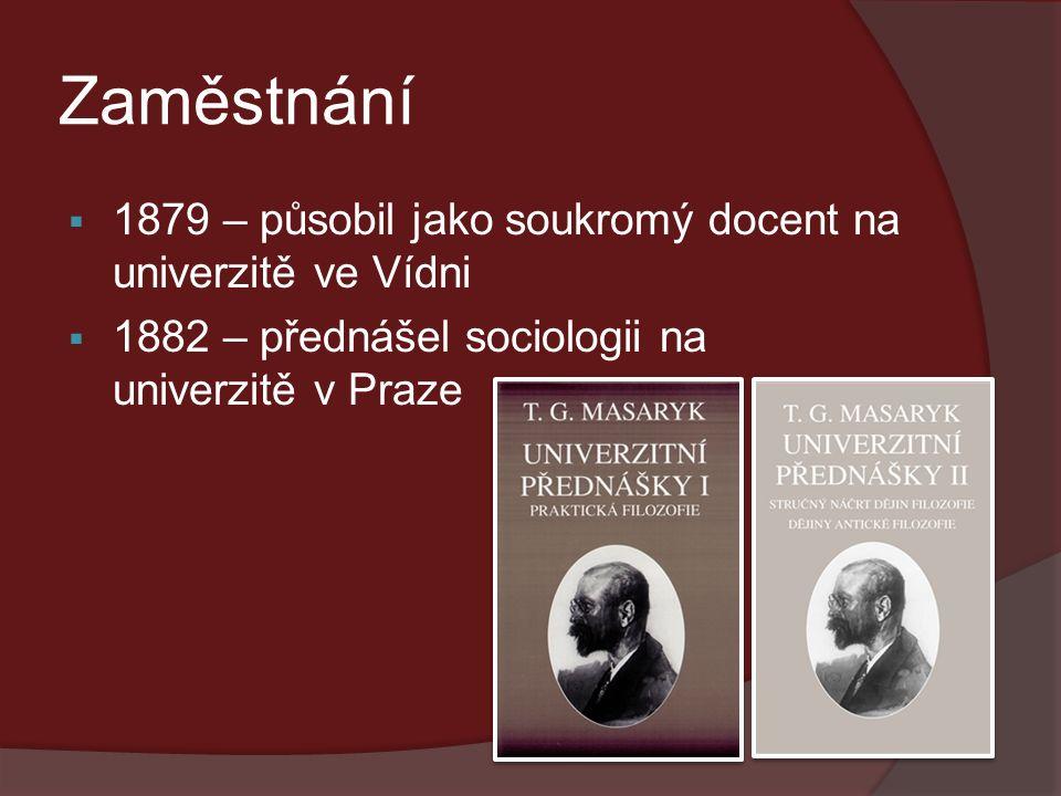 Zaměstnání  1879 – působil jako soukromý docent na univerzitě ve Vídni  1882 – přednášel sociologii na univerzitě v Praze