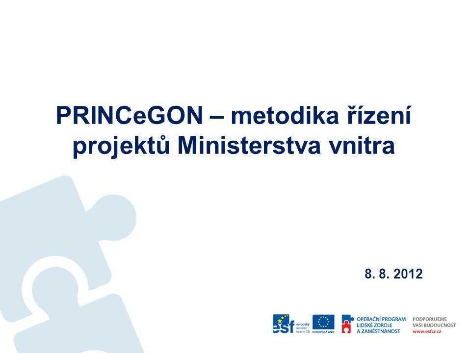 PRINCeGON – metodika řízení projektů Ministerstva vnitra 8. 8. 2012