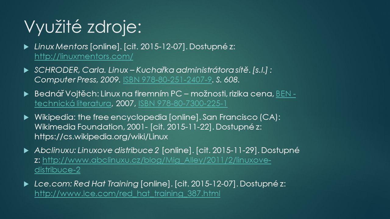 Využité zdroje:  Linux Mentors [online]. [cit. 2015-12-07].