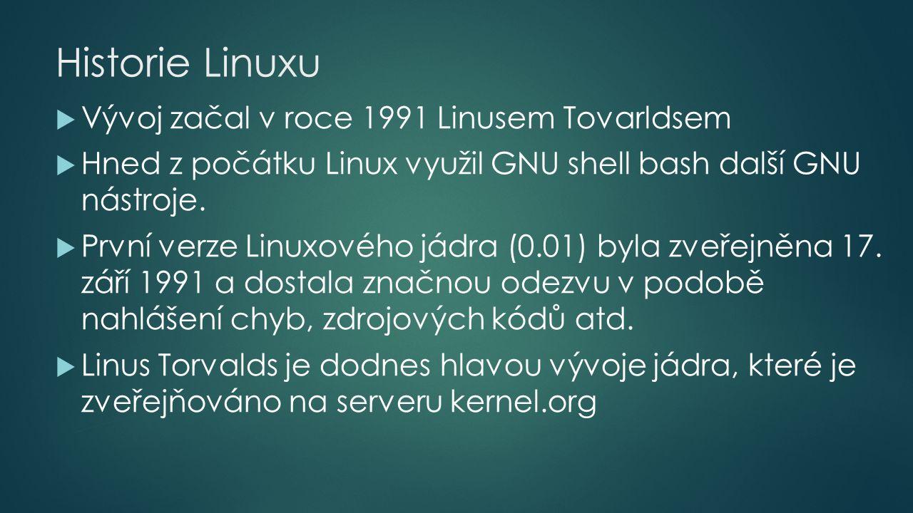 Historie Linuxu  Vývoj začal v roce 1991 Linusem Tovarldsem  Hned z počátku Linux využil GNU shell bash další GNU nástroje.
