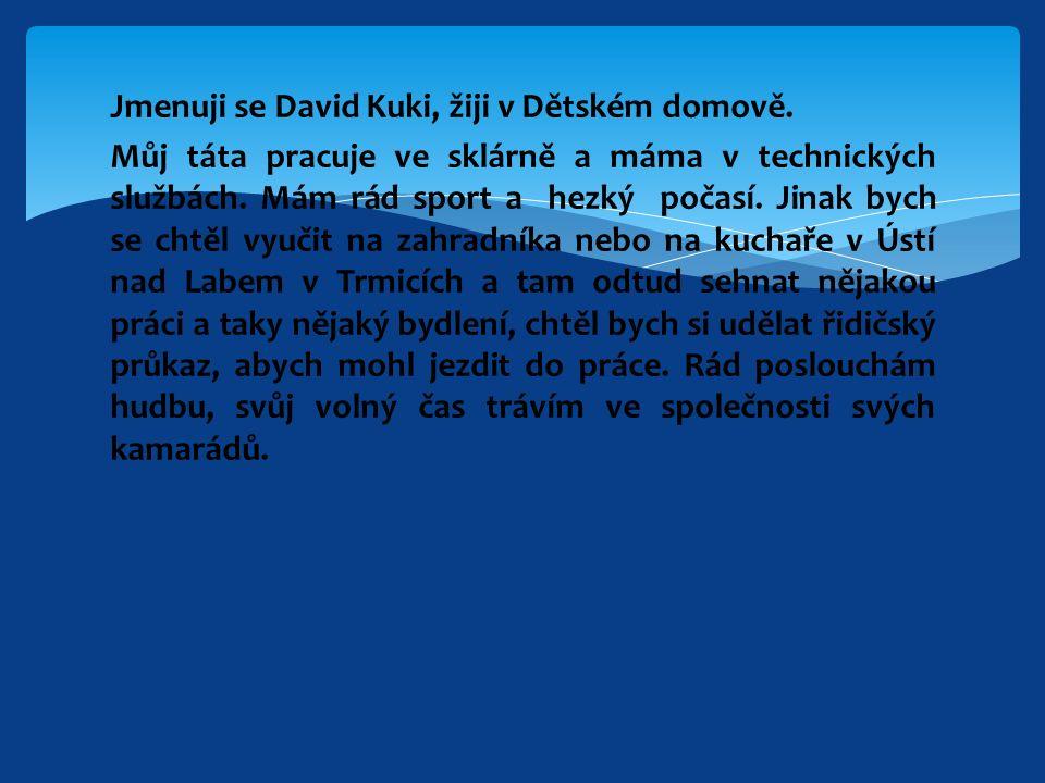 Jmenuji se David Kuki, žiji v Dětském domově.