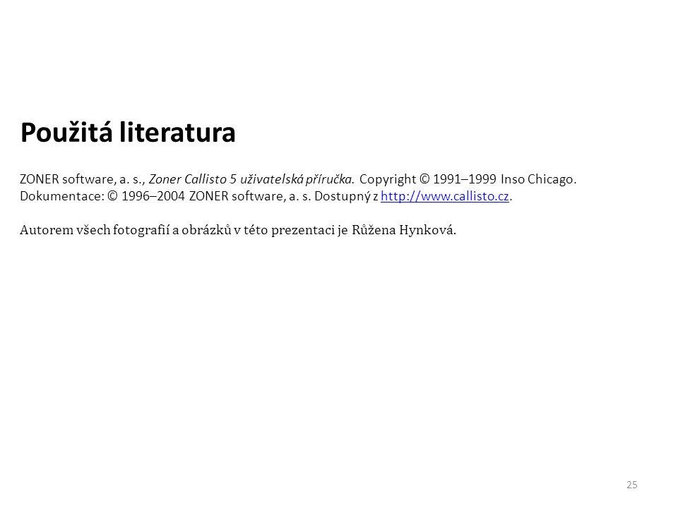 25 Použitá literatura ZONER software, a.s., Zoner Callisto 5 uživatelská příručka.