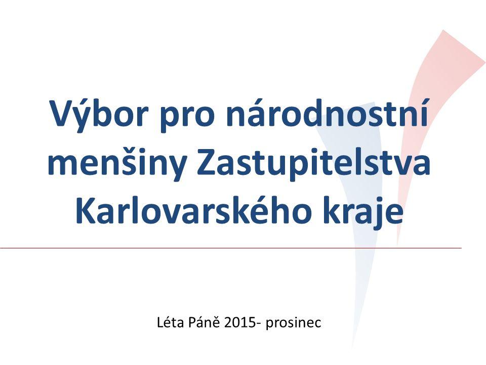 Výbor pro národnostní menšiny Zastupitelstva Karlovarského kraje Léta Páně 2015- prosinec
