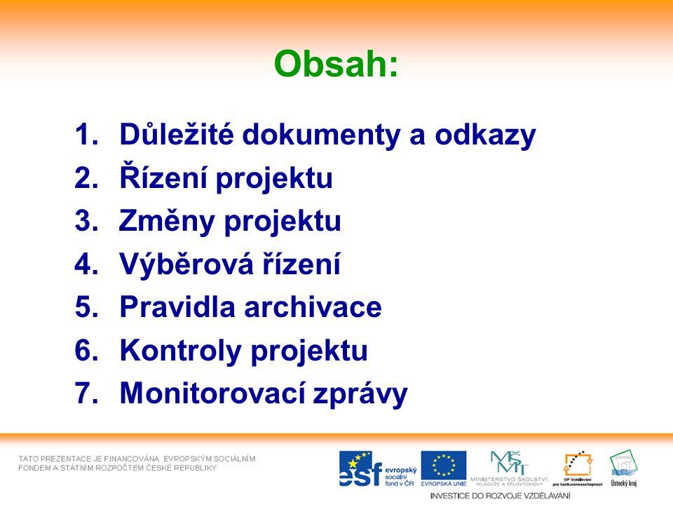 Obsah: 1.Důležité dokumenty a odkazy 2.Řízení projektu 3.Změny projektu 4.Výběrová řízení 5.Pravidla archivace 6.Kontroly projektu 7.Monitorovací zprávy