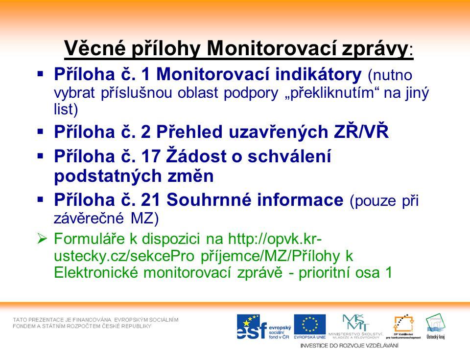 Věcné přílohy Monitorovací zprávy :  Příloha č.