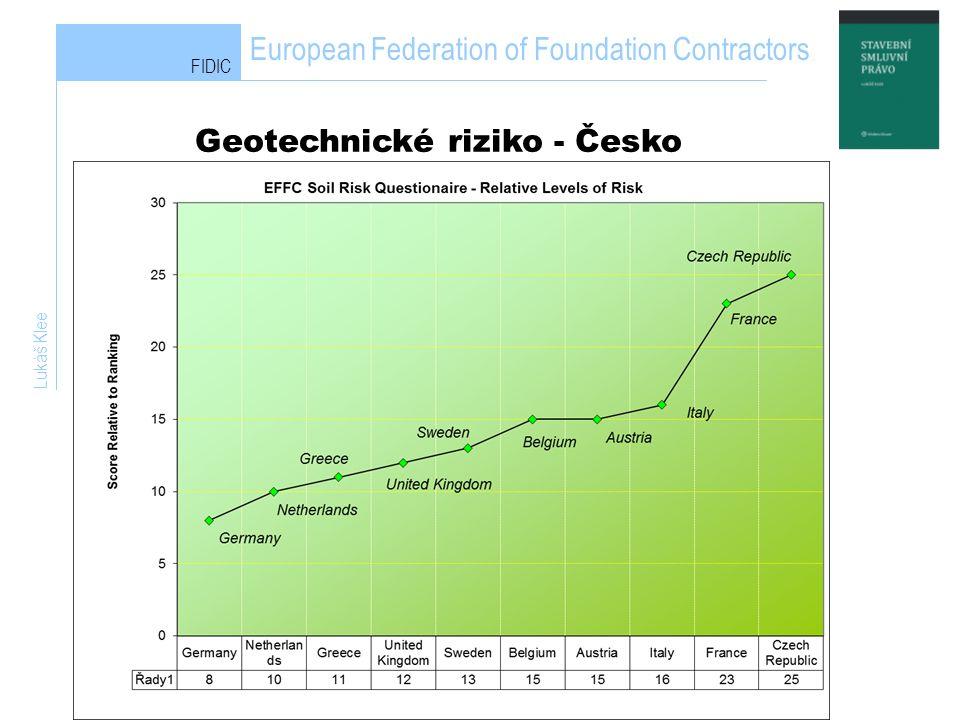 Lukáš Klee FIDIC European Federation of Foundation Contractors Geotechnické riziko - Česko