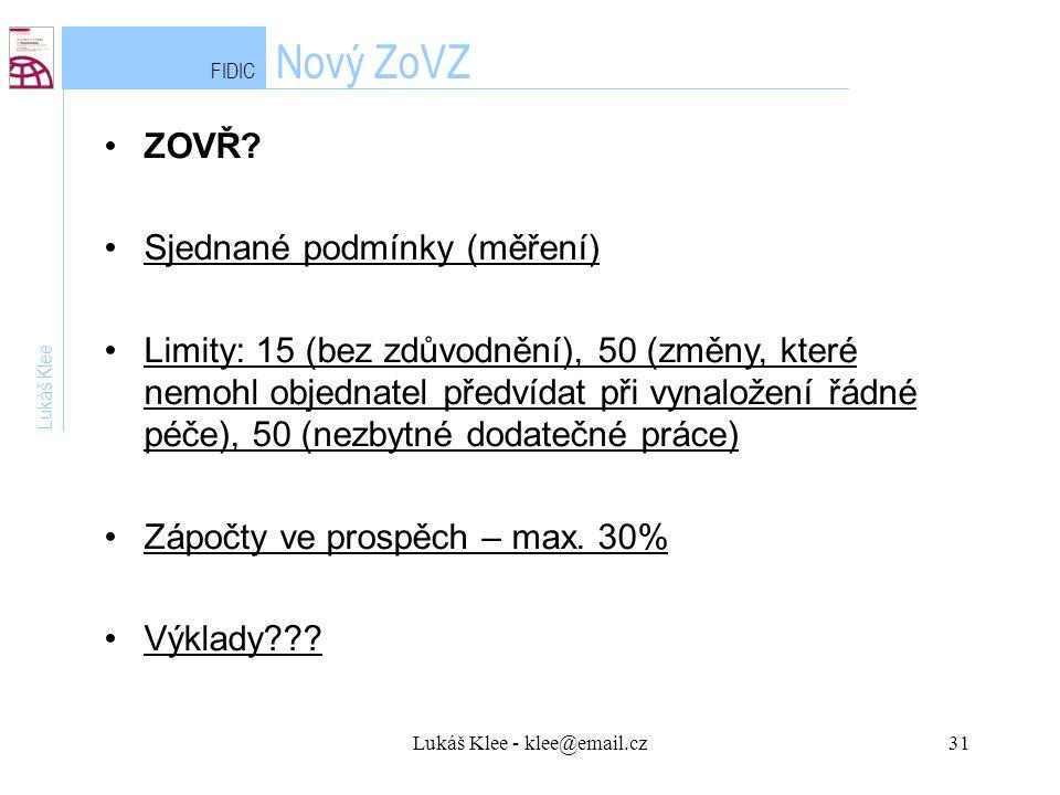 Lukáš Klee - klee@email.cz31 FIDIC Nový ZoVZ Lukáš Klee ZOVŘ.