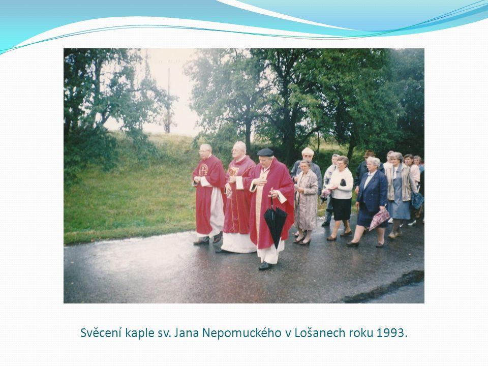 Svěcení kaple sv. Jana Nepomuckého v Lošanech roku 1993.
