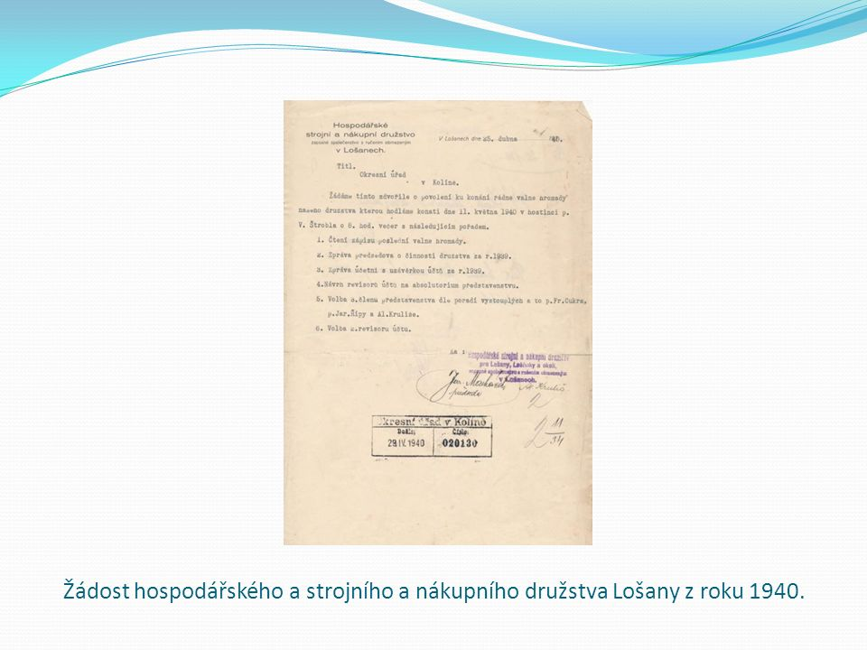 Žádost hospodářského a strojního a nákupního družstva Lošany z roku 1940.