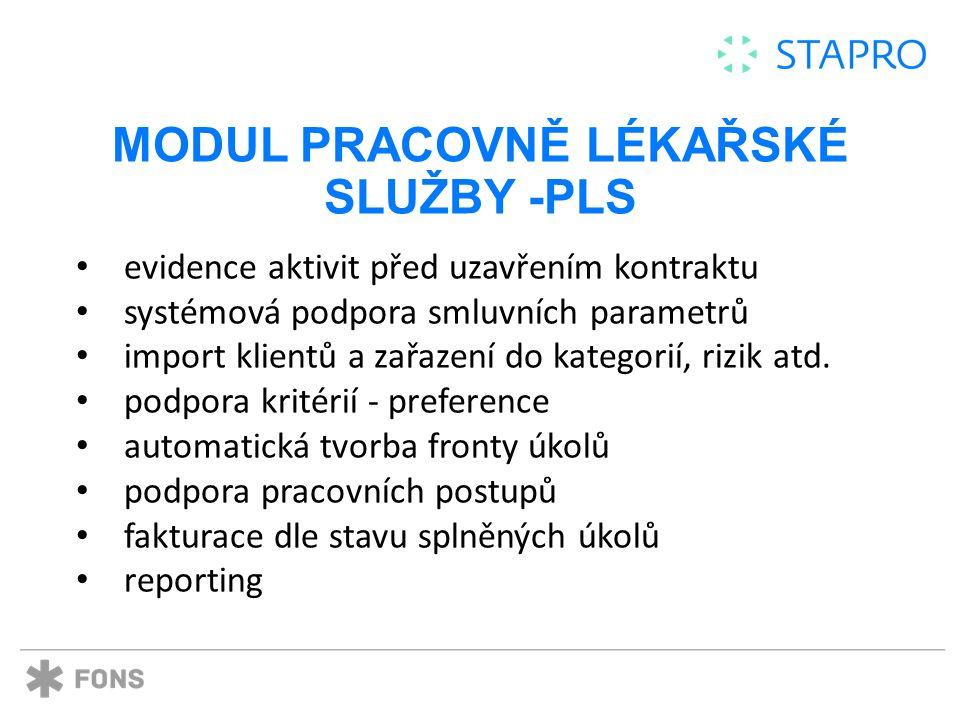 MODUL PRACOVNĚ LÉKAŘSKÉ SLUŽBY -PLS evidence aktivit před uzavřením kontraktu systémová podpora smluvních parametrů import klientů a zařazení do kategorií, rizik atd.