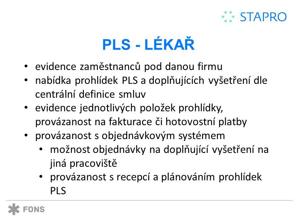 PLS - LÉKAŘ automatizovaná spolupráce v rámci poskytování služeb PLS mezi pracovišti (i odloučenými) možnost přidat doplňkové položky z ceníku záznamy o provedení služby (např.