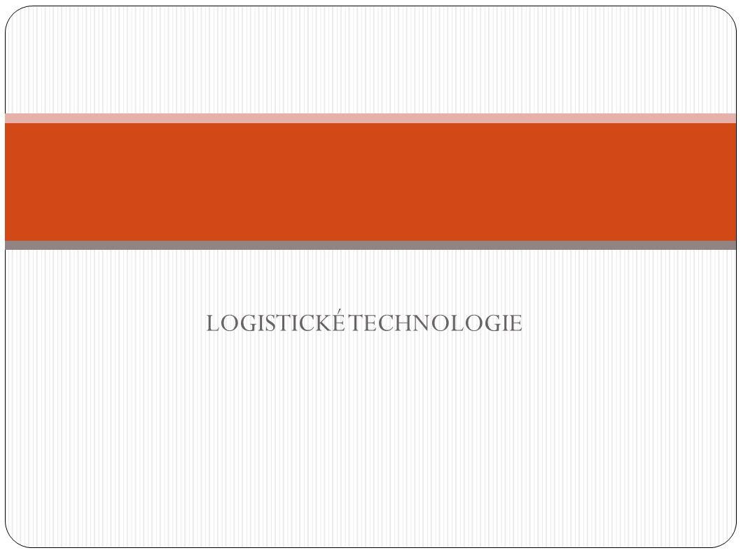 Obsah výkladu 1.Pojem logistické technologie 2. Just in Time 3.