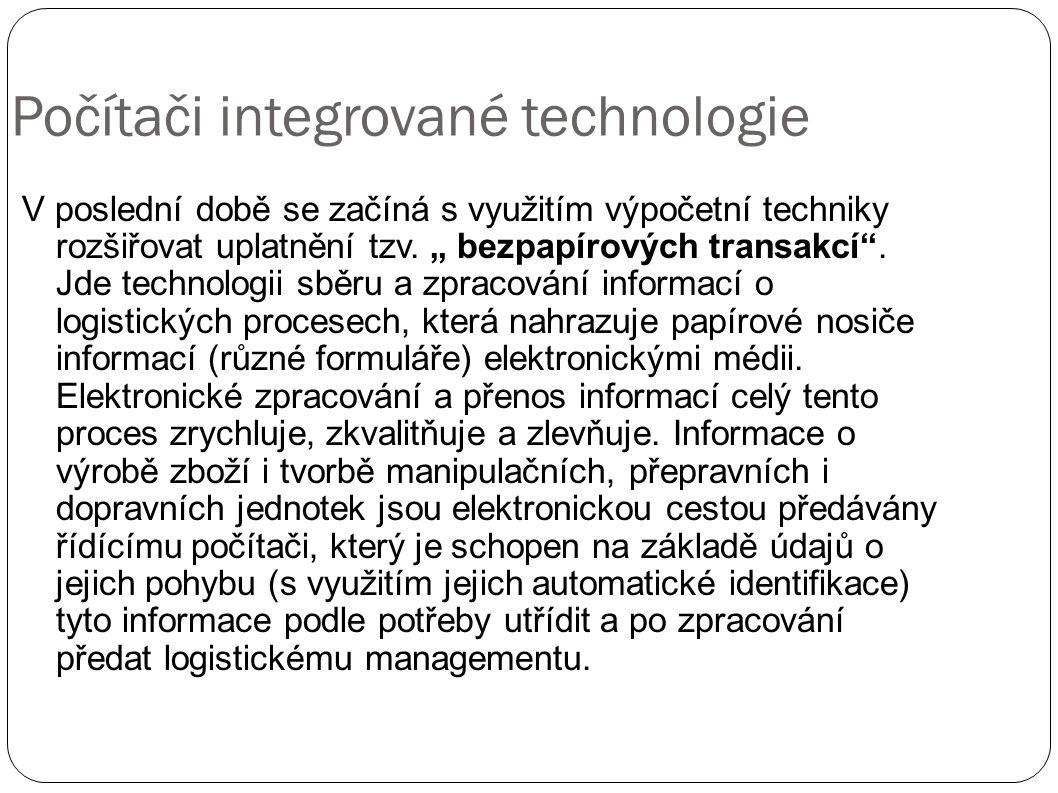 """Počítači integrované technologie V poslední době se začíná s využitím výpočetní techniky rozšiřovat uplatnění tzv. """" bezpapírových transakcí"""". Jde tec"""