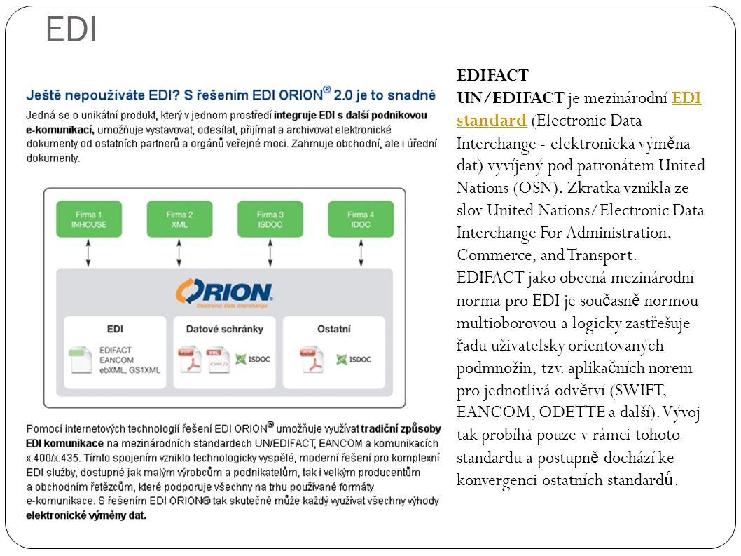 EDI EDIFACT UN/EDIFACT je mezinárodní EDI standard (Electronic Data Interchange - elektronická vým ě na dat) vyvíjený pod patronátem United Nations (OSN).