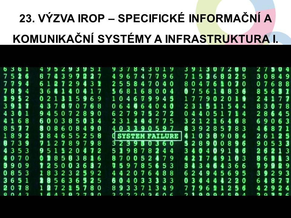 23. VÝZVA IROP – SPECIFICKÉ INFORMAČNÍ A KOMUNIKAČNÍ SYSTÉMY A INFRASTRUKTURA I. 18