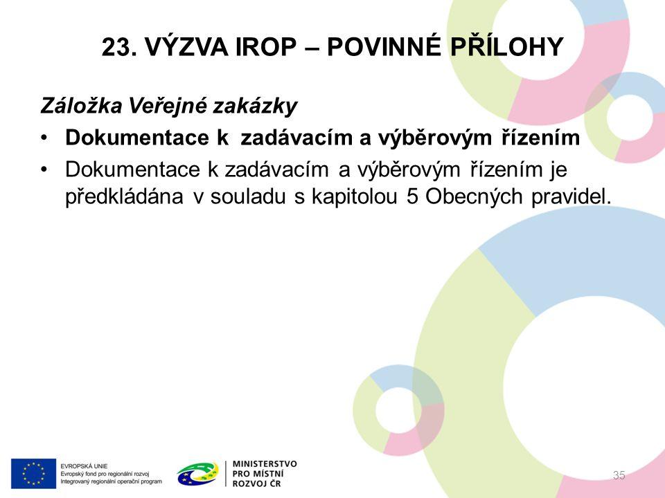 23. VÝZVA IROP – POVINNÉ PŘÍLOHY Záložka Veřejné zakázky Dokumentace k zadávacím a výběrovým řízením Dokumentace k zadávacím a výběrovým řízením je př