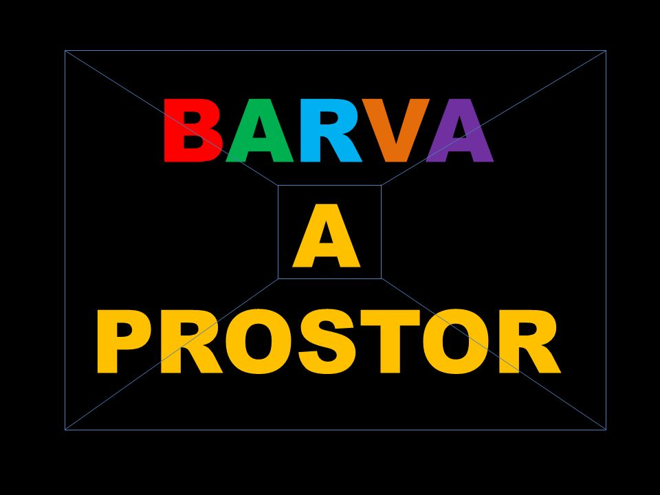 BARVA A PROSTOR