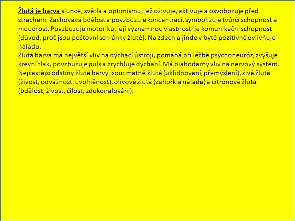 Žlutá je barva slunce, světla a optimismu, jež oživuje, aktivuje a osvobozuje před strachem. Zachovává bdělost a povzbuzuje koncentraci, symbolizuje t
