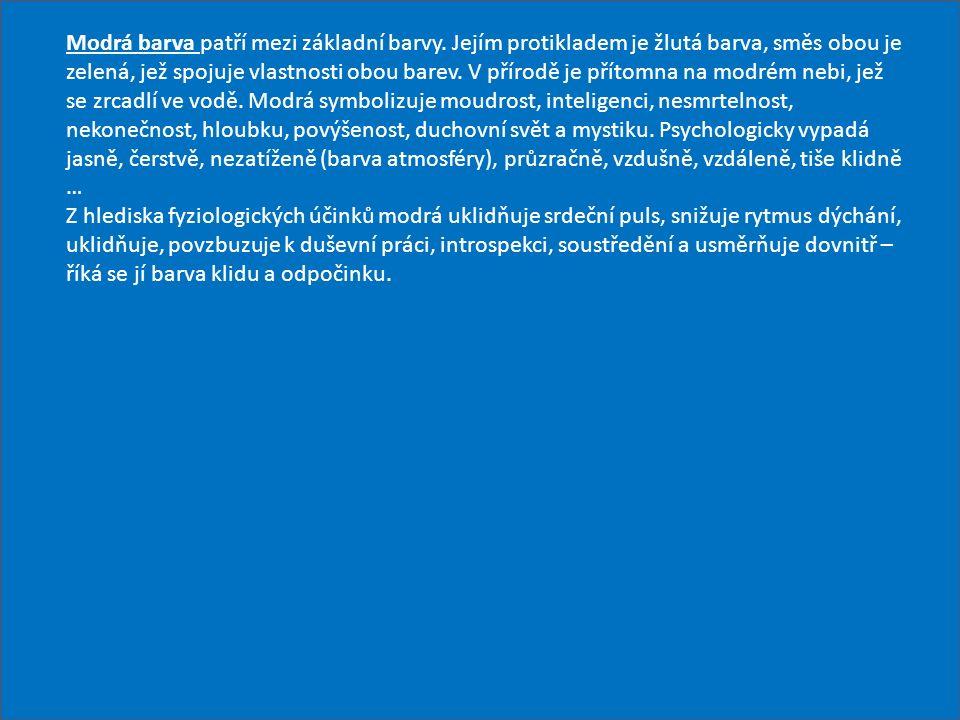 Modrá barva patří mezi základní barvy.