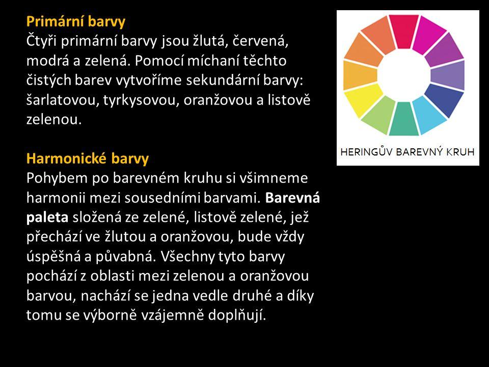 Primární barvy Čtyři primární barvy jsou žlutá, červená, modrá a zelená. Pomocí míchaní těchto čistých barev vytvoříme sekundární barvy: šarlatovou, t