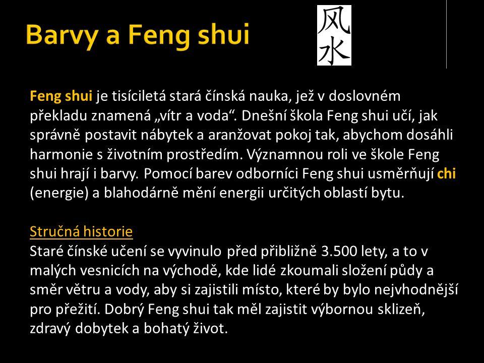 """Feng shui je tisíciletá stará čínská nauka, jež v doslovném překladu znamená """"vítr a voda ."""