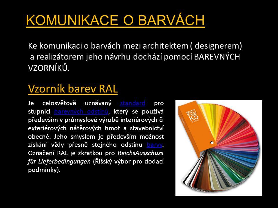 KOMUNIKACE O BARVÁCH Ke komunikaci o barvách mezi architektem ( designerem) a realizátorem jeho návrhu dochází pomocí BAREVNÝCH VZORNÍKŮ. Vzorník bare
