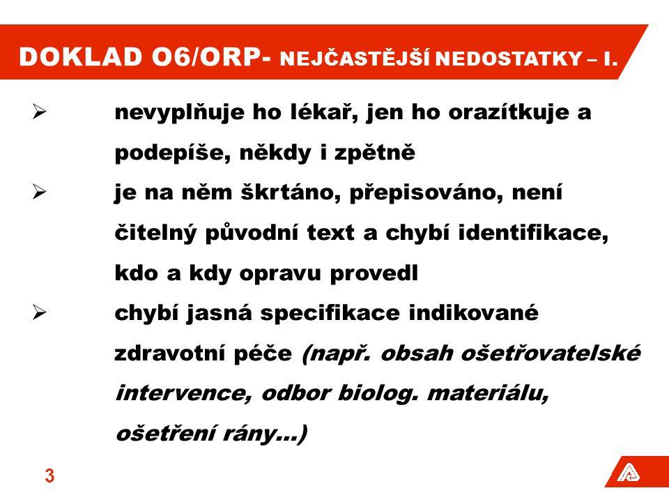 DOKLAD O6/ORP- NEJČASTĚJŠÍ NEDOSTATKY – I.