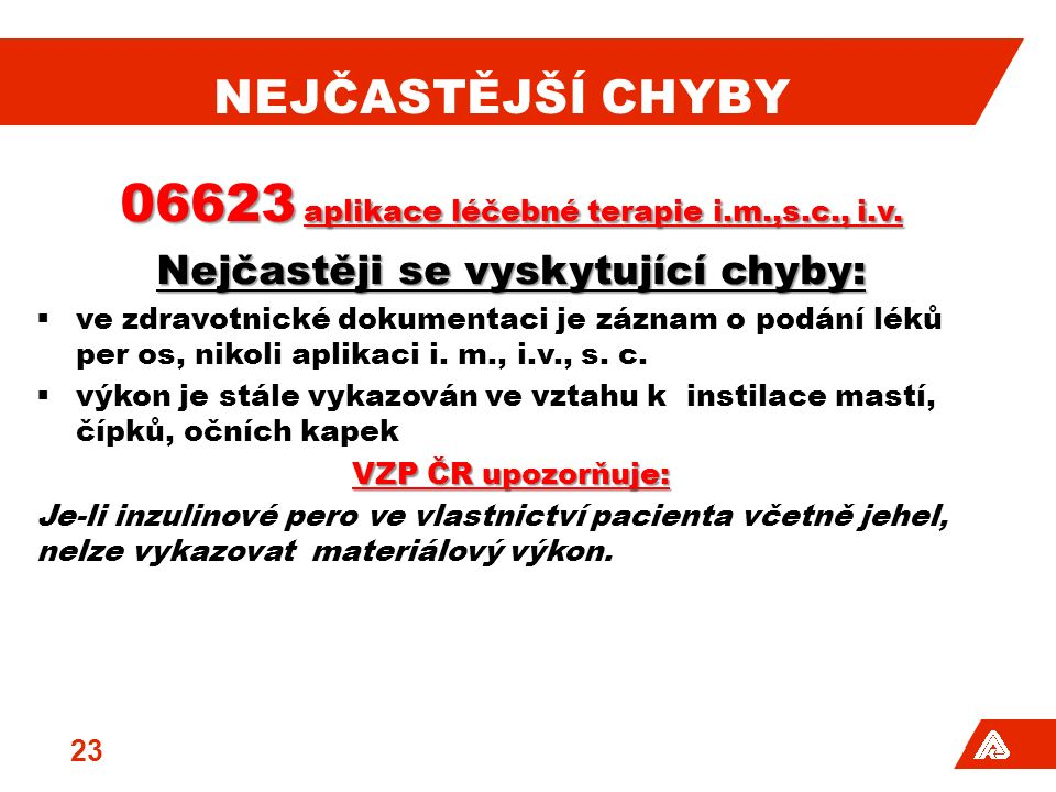 NEJČASTĚJŠÍ CHYBY 06623 aplikace léčebné terapie i.m.,s.c., i.v.