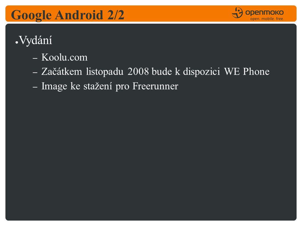 Google Android 2/2 ● Vydání – Koolu.com – Začátkem listopadu 2008 bude k dispozici WE Phone – Image ke stažení pro Freerunner