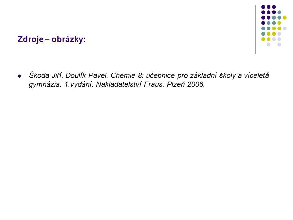 Zdroje – obrázky: Škoda Jiří, Doulík Pavel.